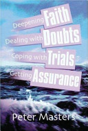 Deepening Faith, Dealing with Doubts, Coping with Trials, ...