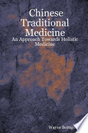 Chinese Traditional Medicine   An Approach Towards Holistic Medicine Book