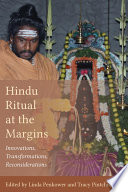 Hindu Ritual at the Margins, Innovations, Transformations, Reconsiderations by Linda Penkower,Tracy Pintchman PDF