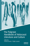 The Palgrave Handbook of Holocaust Literature and Culture