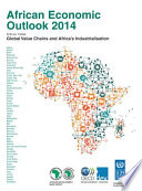 African Economic Outlook 2014 Global Value Chains And Africa S Industrialisation