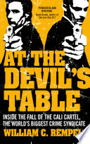 At The Devil's Table  : Inside the fall of the Cali cartel. The world's biggest crime syndicate