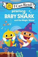 Baby Shark and the Magic Wand