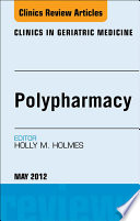 Polypharmacy, An Issue of Clinics in Geriatric Medicine - E-Book