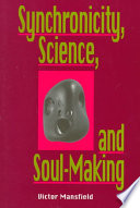 Synchronicity  Science and Soul Making