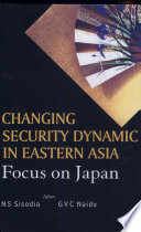 Changing Security Dynamic in Eastern Asia Book
