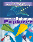 Prentice Hall Science Explorer  the Nature of Science and Technology