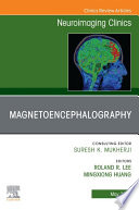 Magnetoencephalography,An Issue of Neuroimaging Clinics of North America, E-Book