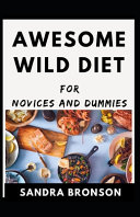 Awesome Wild Diet For Novices And Dummies