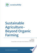Sustainable Agriculture–Beyond Organic Farming