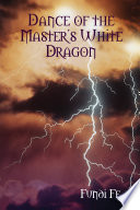 Dance Of The Master S White Dragon