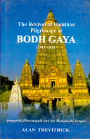 The Revival of Buddhist Pilgrimage at Bodh Gaya  1811 1949