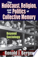 The Holocaust  Religion  and the Politics of Collective Memory