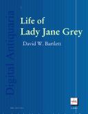 Life of Lady Jane Grey