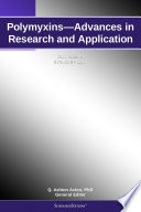 Polymyxins Advances In Research And Application 2012 Edition Book PDF