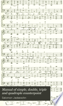A manual of simple, double, triple and quadruple counterpoint /