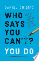"""Who Says You Can't? You Do"" by Daniel Chidiac"