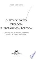 O estado novo, ideologia e propaganda política