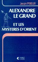 Pdf Alexandre le Grand et les mystères d'Orient Telecharger