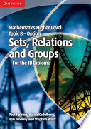 Books - Mathematics Higher Level For The Ib Diploma: Option Topic 8: Sets, Relations And Groups | ISBN 9781107646285