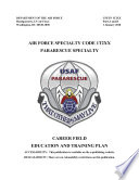 Publications Combined  Pararescue Medication and Procedure Handbook 5th Edition   February 2011   Second Edition   February 2001 Plus The Career Field Education And Training Plan