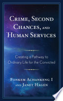 Crime  Second Chances  and Human Services
