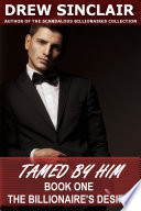 Tamed By Him   Book One