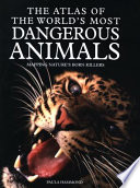 The Atlas Of The World S Most Dangerous Animals