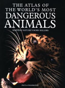 The Atlas of the World's Most Dangerous Animals