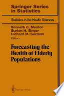 Forecasting the Health of Elderly Populations Book