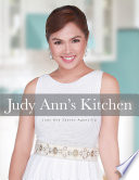 """Judy Ann's Kitchen"" by Judy Ann Santos-Agoncillo"