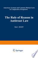 The Rule of Reason in Antitrust Law