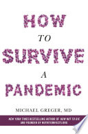 """How to Survive a Pandemic"" by Michael Greger MD"