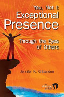 You, Not I: Exceptional Presence Through the Eyes of Others