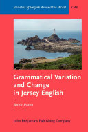 Grammatical Variation and Change in Jersey English