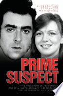 Prime Suspect   The True Story of John Cannan  The Only Man the Police Want to Investigate for the Murder of Suzy Lamplugh