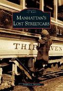 Manhattan s Lost Streetcars