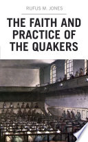 The Faith and Practice of the Quakers