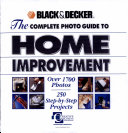 Black & Decker, the Complete Photo Guide to Home Improvement