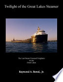 Read Online Twilight of the Great Lakes Steamer For Free