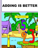 Adding Is Better