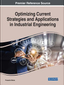 Optimizing Current Strategies and Applications in Industrial Engineering
