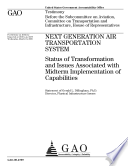 Next Generation Air Transportation System: Status of Transformation and Issues Associated with Midterm Implementation of Capabilities