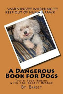 A Dangerous Book for Dogs