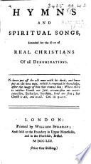 Hymns and Spiritual Songs intended for the use of real Christians of all denominations   By John and Charles Wesley