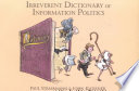 Irreverent Dictionary of Information Politics