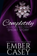 Completely: A Cunningham Family Short Story