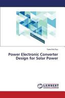 Power Electronic Converter Design for Solar Power Book