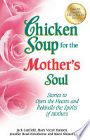Chicken Soup For The Mother S Soul Book PDF