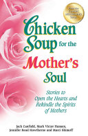 Chicken Soup for the Mother s Soul